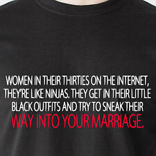 Women in their thirties on the Internet, they're like ninja modern Funny T-Shirt