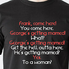 Frank, come here! You come here. Georgies getting married seinfeld Funny T-Shirt