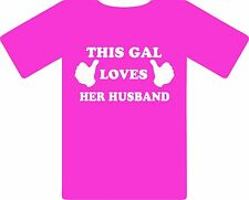 This Gal Loves Her Husband Pink T Shirt Graphic Tee NEW Wedding Anniversary