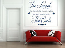 I've Learned That, Quote, Vinyl Wall Art Sticker Decal Mural, Bedroom, Lounge