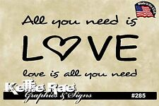 #285 Wall Art ~ ALL YOU NEED IS LOVE - Beatles Quote - Quote Decal Sticker
