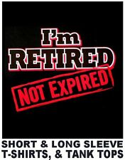 I'M RETIRED - NOT EXPIRED ! OLD SCHOOL RETIREMENT T-SHIRT XT18