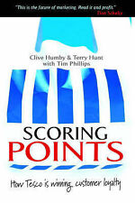 Scoring Points: How Tesco is Winning Customer Loyalty by Humby, Clive, Hunt, Te