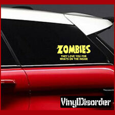 Zombies they love you for whats on the inside Wall Decal or Car Vinyl Decal KC14