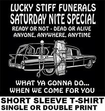 LUCKY STIFF FUNERALS WHAT YOU GONNA DO WHEN WE COME FOR YOU HEARSE SKULL T-SHIRT