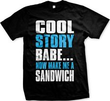 Cool Story Babe Now Make Me a Sandwich Funny Sayings Bold Jersey Men's T-shirt