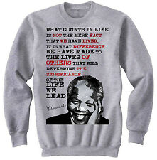 NELSON MANDELA WHAT COUNTS IN LIFE QUOTE - GRAPHIC SWEATSHIRT- S-M-L-XL-XXL