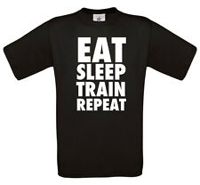 Eat sleep train repeat t-shirt | funny tee novelty gift tshirt gym rave fit 0099