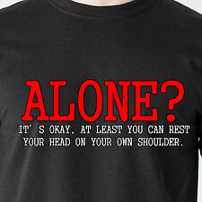 alone? its okay, Funny T-Shirt sad break up looser home looser tees vintage game