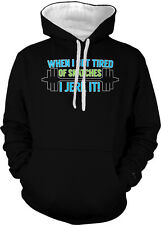 When I Get Tired of Snatches I Jerk It Weight Lifting 2-tone Hoodie Pullover