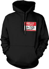 Hello My Name Is Go F**K Yourself Rude Offensive Humor Mean Joke Hoodie Pullover
