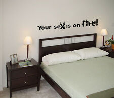 Your Sex Is On Fire (Kings of Leon) Lyric wall decal sticker quote
