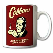 COFFEE Is The Planet Shaking Or Is It Me? MUG 11oz or 15oz - Can be Personalised