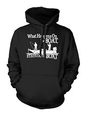 What Happens On The Boat, Stays On The Boat Hoodie Sweatshirt