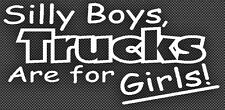 Silly Boy Trucks are for Girls Vinyl Car/Truck Window Decal Mud Offroad Country
