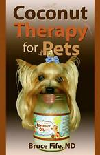 NEW Coconut Therapy for Pets by Bruce C.N. N.D. Fife Paperback Book (English) Fr