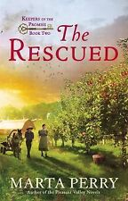 The Rescued : Keepers of the Promise Series, Book  2 by Marta Perry (Pprbk 2015)