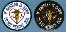 """IF HANDLER IS DOWN - DO NOT... DOG 3"""" service dog patch"""
