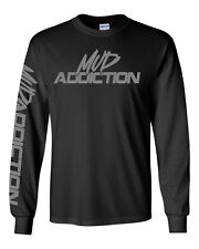 Mud Addiction Long sleeve T shirt Mudding 4x4 life truck lifted monster life