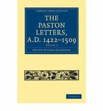 The Paston Letters, A.D. 1422-1509: Volume 2 (Cambridge Library Collection - Med