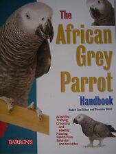 NEW bird AFRICAN GREY PARROT BOOK care breeding THE AFRICAN GREY PARROT HANDBOOK