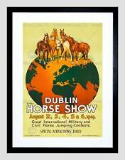 ADVERT EXHIBITION DUBLIN HORSE SHOW EQUESTRIAN IRELAND FRAMED ART PRINT B12X6762