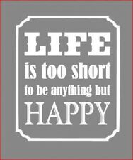 VINYL STICKER WALL ART DECAL LIFE IS TOO SHORT  EASY APPLICATION TRANSFER