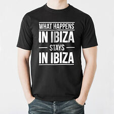 NEW - WHAT HAPPENS IN IBIZA STAYS IN IBIZA - Mens T-Shirt - Gift Present