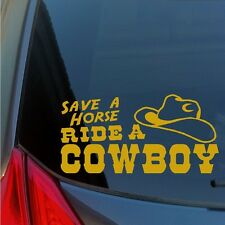 Save A Horse Ride A Cowboy vinyl sticker decal hat country rodeo roping music