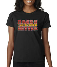Bacon Makes Everything Better Food Funny Pig Pork Ladies T-Shirt S-2XL