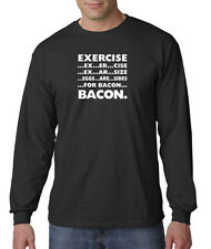 Exercise Eggs Are Sides For Bacon Funny Workout Long Sleeve T-Shirt S-3XL