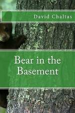Bear in the Basement by by Chaltas, David -Paperback