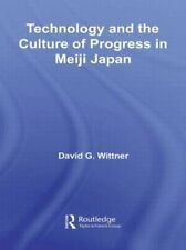NEW Technology and the Culture of Progress in Meiji Japan by G. Wittner David Ha