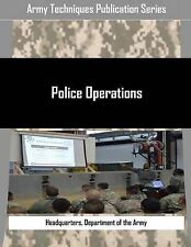 Police Operations by Headquarters, Department of the Army -Paperback