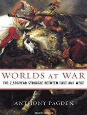NEW Worlds at War: The 2,500-Year Struggle Between East and West by Anthony Pagd