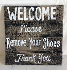 Remove your shoes SIGN welcome thank you door hanger porch foyer decor handmade