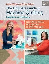 The Ultimate Guide to Machine Quilting : Long-Arm and Sit-Down - Learn When,...