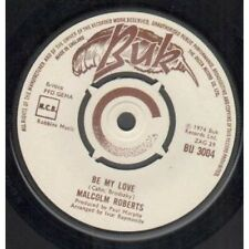 "MALCOLM ROBERTS Be My Love 7"" B/w Leon (bu 3004) UK Buk 1974"