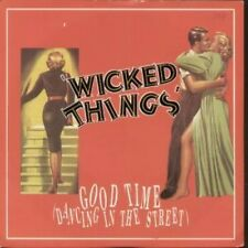 """WICKED THINGS Good Time 7"""" B/w I Don't Mind (lgy103) Pic Sleeve UK Legacy 1989"""