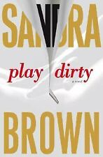 Play Dirty by Sandra Brown (2007, Hardcover)