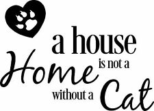 House not a home without a cat vinyl wall art sticker saying home decor decal