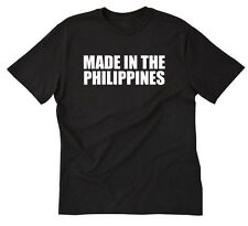 Made In The Philippines T-shirt Funny Pinoy Pinay Filipino Tagalog Tee Size S-5X