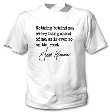 JACK KEROUAC ON THE ROAD QUOTE - NEW COTTON WHITE TSHIRT