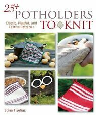 25+ Potholders to Knit: Classic, Playful, and Festive Patterns (2015 paperback)
