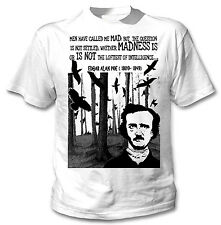 EDGAR ALAN POE MADNESS QUOTE- NEW AMAZING GRAPHIC TSHIRT- S-M-L-XL-XXL