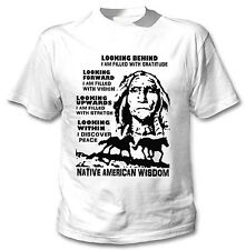 AMERICAN INDIAN NATIVE LOOKING QUOTE - NEW AMAZING GRAPHIC TSHIRT- S-M-L-XL-XXL