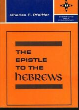 Charles F Pfeiffer: Epistle to the Hebrews. Christian Moody Press 977461