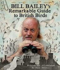 Bill Bailey's Remarkable Guide to British Birds, Bailey, Bill, Very Good
