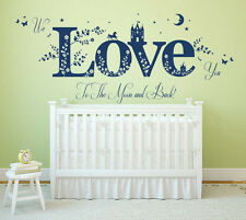 We Love you to the Moon & Back Quote, Vinyl Wall Art Sticker, Mural, Decal