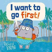 I Want to Go First! by Richard Byrne Hardcover Book